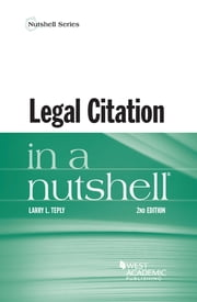 Legal Citation in a Nutshell ebook by Larry Teply