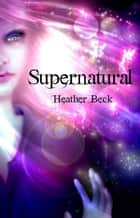 Supernatural - The Horror Diaries Omnibus Edition, #4 ebook by Heather Beck