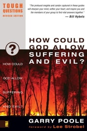How Could God Allow Suffering and Evil? ebook by Garry Poole