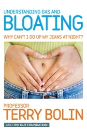 Understanding Gas and Bloating ebook by Terry Bolin