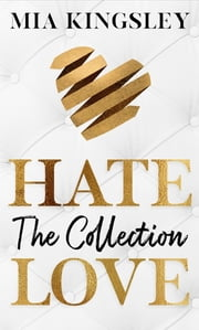 HateLove - The Collection eBook by Mia Kingsley