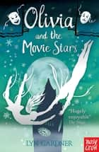 Olivia and the Movie Stars ebook by Lyn Gardner