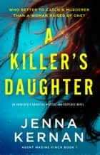 A Killer's Daughter - An absolutely addictive mystery and suspense novel ebook by Jenna Kernan