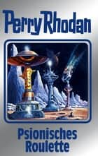 "Perry Rhodan 146: Psionisches Roulette (Silberband) - 4. Band des Zyklus ""Chronofossilien"" ebook by Perry Rhodan-Autorenteam"