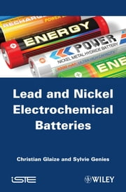 Lead-Nickel Electrochemical Batteries ebook by Christian Glaize,Sylvie Genies
