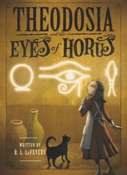 Theodosia and the Eyes of Horus ebook by R. L. LaFevers,Yoko Tanaka