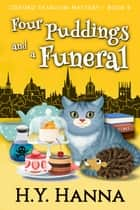 Four Puddings and a Funeral (Oxford Tearoom Mysteries ~ Book 6) ebook by H.Y. Hanna