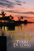 Farewell to Cedar Key ebook by Terri DuLong