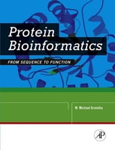 Protein Bioinformatics - From Sequence to Function ebook by M. Michael Gromiha