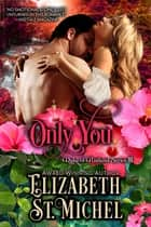 Only You - Duke of Rutland Series III ebook by Elizabeth Bysiek