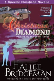Christmas Diamond, a Novella - Inspired by the Jewel Series and Virtues and Valor series ebook by Hallee Bridgeman