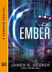 Ember - A Penguin Special from Roc ebook by James K. Decker