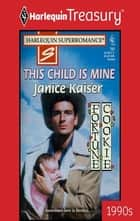 This Child Is Mine ebook by Janice Kaiser