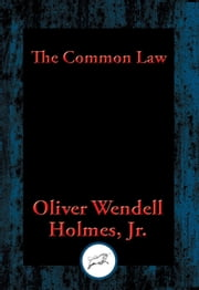 The Common Law - With Linked Table of Contents ebook by Del ., Oliver Wendell Holmes, Jr