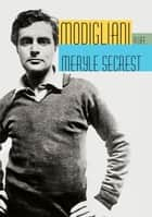 Modigliani ebook by Meryle Secrest
