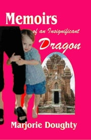 Memoirs of an Insignificant Dragon ebook by Marjorie K. Doughty