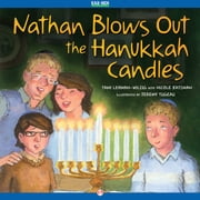 Nathan Blows Out the Hanukkah Candles ebook by Tami Lehman-Wilzig,Nicole Katzman,Jeremy Tugeau