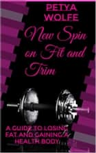 New spin on fit and trim ebook by Petya Wolfe