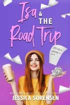 Isa & the Road Trip - The Sunnyvale Mysteries, #6 ebook by Jessica Sorensen