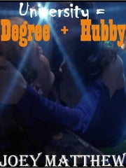 University Equals Degree Plus Hubby ebook by Joey Matthew
