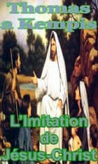 L'Imitation de Jésus-Christ ebook by Thomas a Kempis