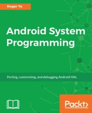 Android System Programming ebook by Roger Ye