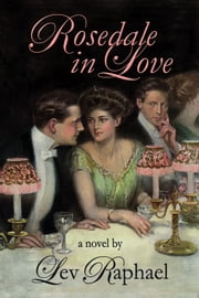 Rosedale In Love: The House of Mirth Revisited ebook by Lev Raphael