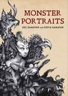 Monster Portraits ebook by Del Samatar, Sofia Samatar