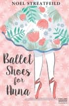 Ballet Shoes for Anna (Essential Modern Classics) ebook by Noel Streatfeild