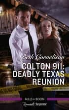 Colton 911 - Deadly Texas Reunion ebook by Beth Cornelison