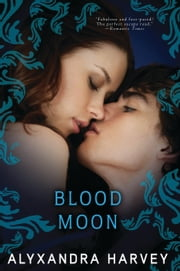 Blood Moon ebook by Alyxandra Harvey