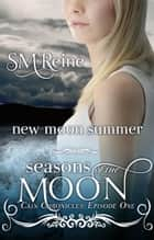 New Moon Summer ebook by SM Reine