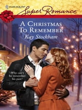 A Christmas To Remember ebook by Kay Stockham