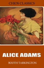 Alice Adams ebook by Booth Tarkington