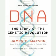 DNA - The Story of the Genetic Revolution audiobook by James D. Watson, Andrew Berry, Kevin Davies