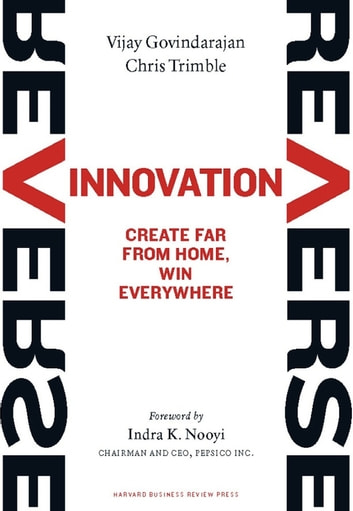 Reverse innovation ebook by vijay govindarajan 9781422183984 reverse innovation create far from home win everywhere ebook by vijay govindarajanchris fandeluxe Images