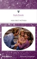 Her First Mother ebook by Kayla Daniels