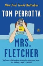 Mrs. Fletcher - A Novel ebook by Tom Perrotta