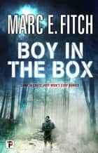 Boy in the Box ebook by Marc E. Fitch