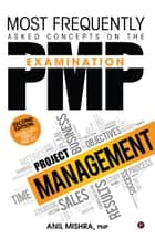 Most Frequently Asked Concepts on the PMP Examination eBook by Anil Mishra, PMP