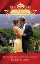 Billionaire Prince, Pregnant Mistress (The Royal House of Karedes, Book 1) ekitaplar by Sandra Marton
