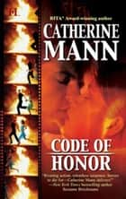 Code of Honor ebook by Catherine Mann
