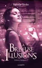 La briseuse d'illusions ebook by