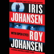With Open Eyes - A Kendra Michaels short story audiobook by Iris Johansen, Roy Johansen