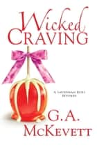Wicked Craving ebook by G.A. McKevett