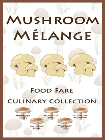 Mushroom Melange ebook by Shenanchie O'Toole,Food Fare