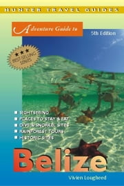 Adventure Guide to Belize ebook by Lougheed, Vivien