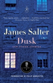 Dusk and Other Stories ebook by James Salter,Philip Gourevitch