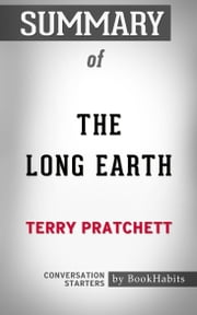 Summary of The Long Earth by Terry Pratchett | Conversation Starters ebook by Book Habits