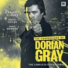 The Confessions of Dorian Gray Series 03 Áudiolivro by James Goss, David Llewellyn, Roy Gill, Gary Russell, Xanna Eve Chown, Cavan Scott, Scott Handcock, Alexander Vlahos, Tracey Childs, Hugh Skinner